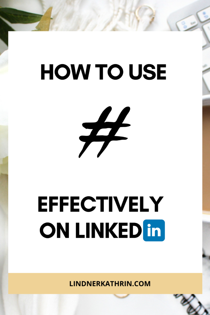 how to use hashtags effectively on LinkedIn