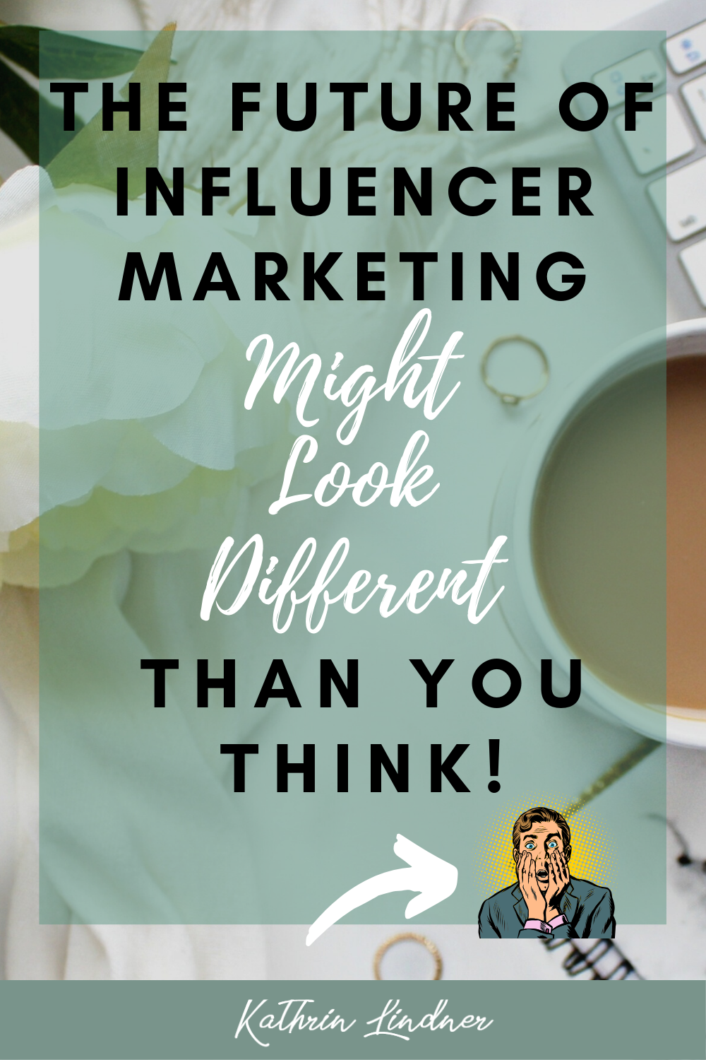 The Future of Influencer Marketing Might Look Different Than You Think!