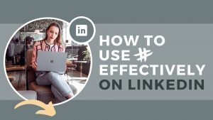 how to use linkedin hashtags effectively