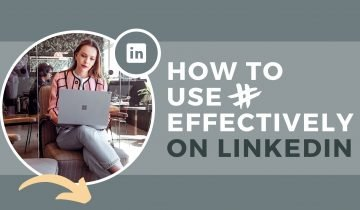 How To Use LinkedIn Hashtags Effectively?