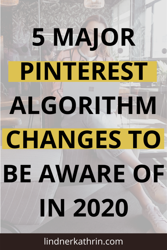 5 Pinterest Algorithm Changes to be aware of in 2020