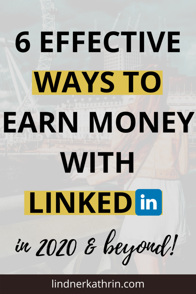 6 ways to make money with linkedin in 2020