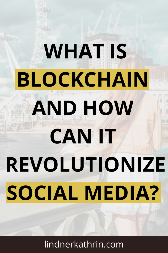 What is Blockchain and how can it revolutionize social media